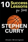 Stephen Curry: 10 Success Lessons For Teens Cover Image