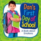 Dan's First Day of School: A Book about Emotions Cover Image