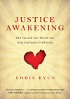 Justice Awakening: How You and Your Church Can Help End Human Trafficking Cover Image