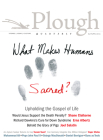Plough Quarterly No. 10: What Makes Humans Sacred? Cover Image