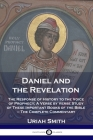Daniel and the Revelation: The Response of History to the Voice of Prophecy; A Verse by Verse Study of These Important Books of the Bible - The C Cover Image