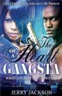 The Heart of a Gangsta: When Loyalty Ain't Enough Cover Image