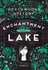 Enchantment Lake: A Northwoods Mystery Cover Image