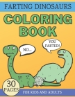 Farting Dinosaurs Coloring Book: Hilarious and Silly Gift for Kids & Adults Cover Image