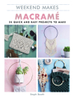 Weekend Makes: Macrame Cover Image