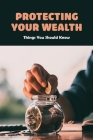 Protecting Your Wealth: Things You Should Know: How And Where The Virus Struck Cover Image