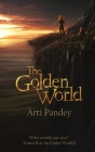 The Golden World: Who would you save? Yourself or an Entire World? Cover Image