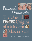 Picasso's Demoiselles: The Untold Origins of a Modern Masterpiece Cover Image