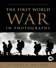 The First World War in Photographs Cover Image