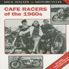 Cafe Racers of the 1960s: Machines, Riders and Lifestyle a Pictorial Review Cover Image