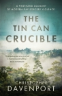 The Tin Can Crucible: A firsthand account of modern-day sorcery violence Cover Image