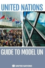 The United Nations Guide to Model Un Cover Image