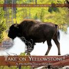 Take on Yellowstone!: A Photophonics (R) Reader Cover Image