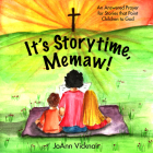 It's Storytime, Memaw!: An Answered Prayer for Stories That Point Children to God Cover Image