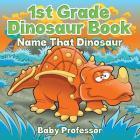 1st Grade Dinosaur Book: Name That Dinosaur Cover Image