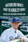 Questions And Funfacts About The Kansas City Royals: An Excellent Trivia Books For Royals Fans: Bret Saberhagen Hall Of Fame Cover Image