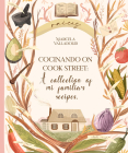 Cocinando on Cook Street: A Collection of Mi Familia's Recipes Cover Image