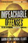 Impeachable Offenses: The Case for Removing Barack Obama from Office Cover Image