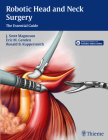 Robotic Head and Neck Surgery: The Essential Guide Cover Image