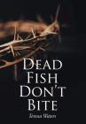 Dead Fish Don't Bite Cover Image