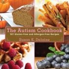 The Autism Cookbook: 101 Gluten-Free and Dairy-Free Recipes Cover Image