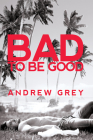 Bad to Be Good Cover Image