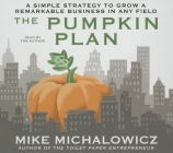 The Pumpkin Plan: A Simple Strategy to Grow a Remarkable Business in Any Field Cover Image