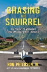 Chasing the Squirrel: The Pursuit of Notorious Drug Smuggler Wally Thrasher Cover Image