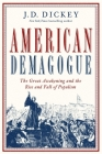 American Demagogue: The Great Awakening and the Rise and Fall of Populism Cover Image