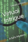 Virtual Intrigue: A SyFy Mystery Cover Image