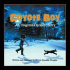 Coyote Boy: An Original Trickster Story Cover Image