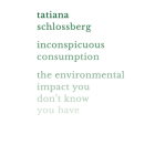 Inconspicuous Consumption Lib/E: The Environmental Impact You Don't Know You Have Cover Image