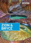 Moon Zion & Bryce: Including Arches, Canyonlands, Capitol Reef, Grand Staircase-Escalante & Moab Cover Image
