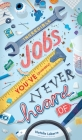 Incredible Jobs You've (Probably) Never Heard Of Cover Image