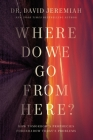 Where Do We Go from Here?: How Tomorrow's Prophecies Foreshadow Today's Problems Cover Image