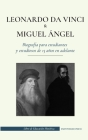 Leonardo da Vinci y Miguel Ángel - Biografía para estudiantes y estudiosos de 13 años en adelante: (La vida de los más grandes genios del Renacimiento Cover Image