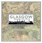 Glasgow: Mapping the City Cover Image