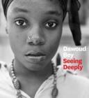 Dawoud Bey: Seeing Deeply Cover Image