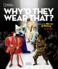 Why'd They Wear That?: Fashion as the Mirror of History Cover Image
