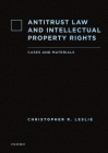 Antitrust Law and Intellectual Property Rights: Cases and Materials Cover Image
