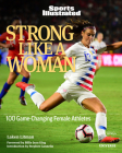 Strong Like a Woman: 100 Game-changing Female Athletes Cover Image
