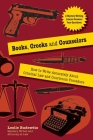 Books, Crooks, and Counselors: How to Write Accurately about Criminal Law and Courtroom Procedure Cover Image