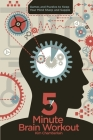Five-Minute Brain Workout: Games and Puzzles to Keep Your Mind Sharp and Supple Cover Image