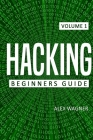 Hacking: Beginners Guide Cover Image