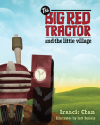 The Big Red Tractor and the Little Village Cover Image