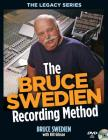 The Bruce Swedien Recording Method [With DVD ROM] (Legacy (Hal Leonard)) Cover Image