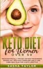 Keto Diet for Women Over 50: The Scientifically Proven Method for Burning Excess Fat, with Easy Exercises and a Low Carb Meal Plan for a Keto Lifes Cover Image