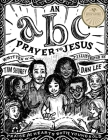 An ABC Prayer to Jesus: Praise for Hearts Both Young and Old Cover Image