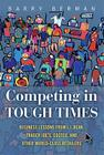 Competing in Tough Times: Business Lessons from L.L.Bean, Trader Joe's, Costco, and Other World-Class Retailers Cover Image