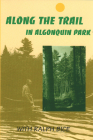 Along the Trail in Algonquin Park: With Ralph Bice Cover Image